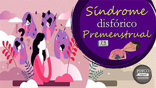 Síndrome Disfórico Premenstrual